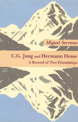 C. G. Jung and Hermann Hesse By Serrano, Miguel